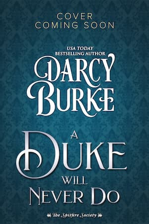 A Duke Will Never Do by Darcy Burke